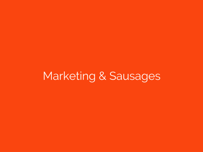 Marketing & Sausages