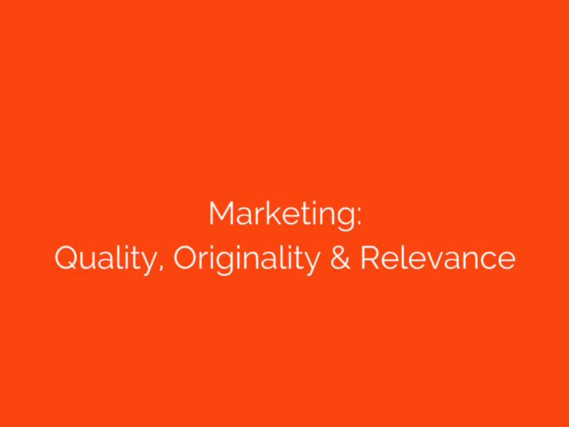 Marketing quality originality relevance